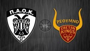 ΠΑΟΚ - Ρέθυμνο Cretan Kings